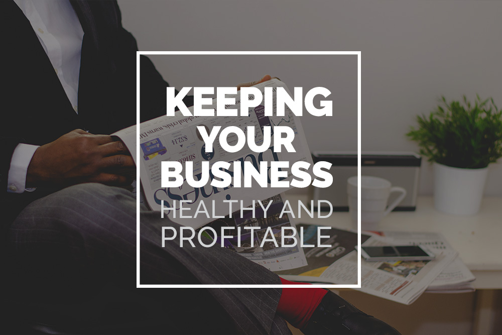 Keeping your business healthy and profitable
